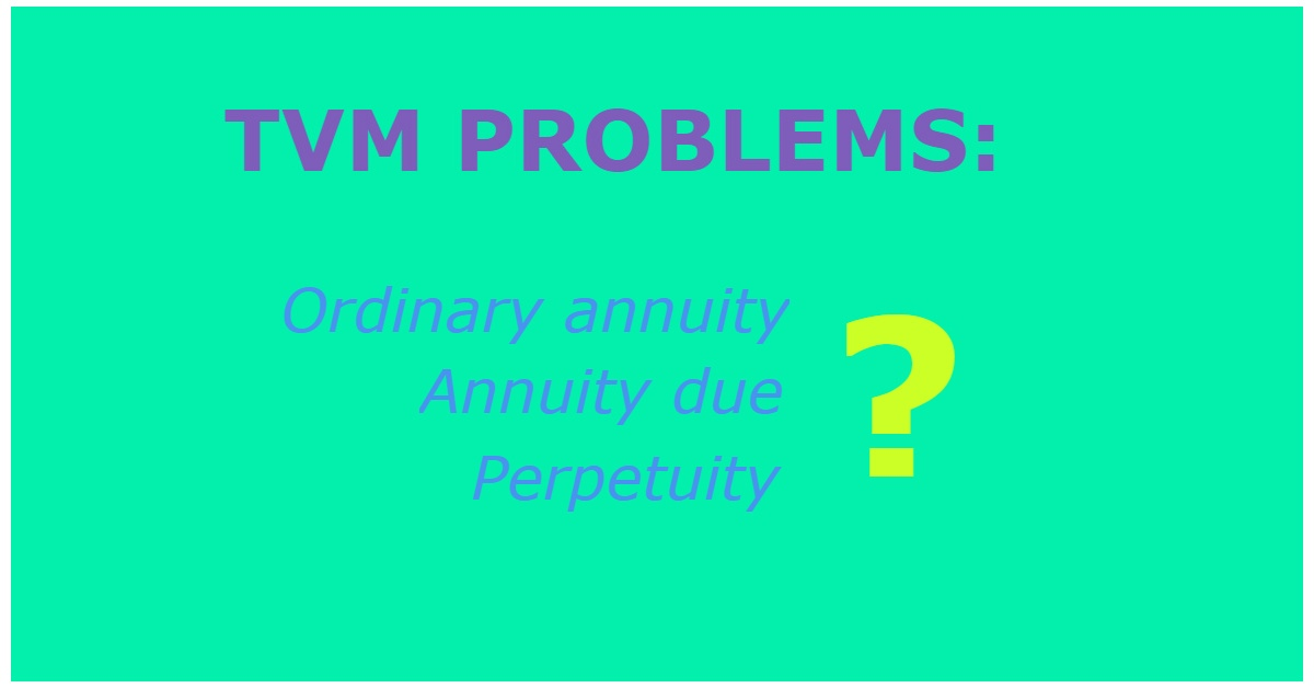 TVM Problems & Types of Annuity