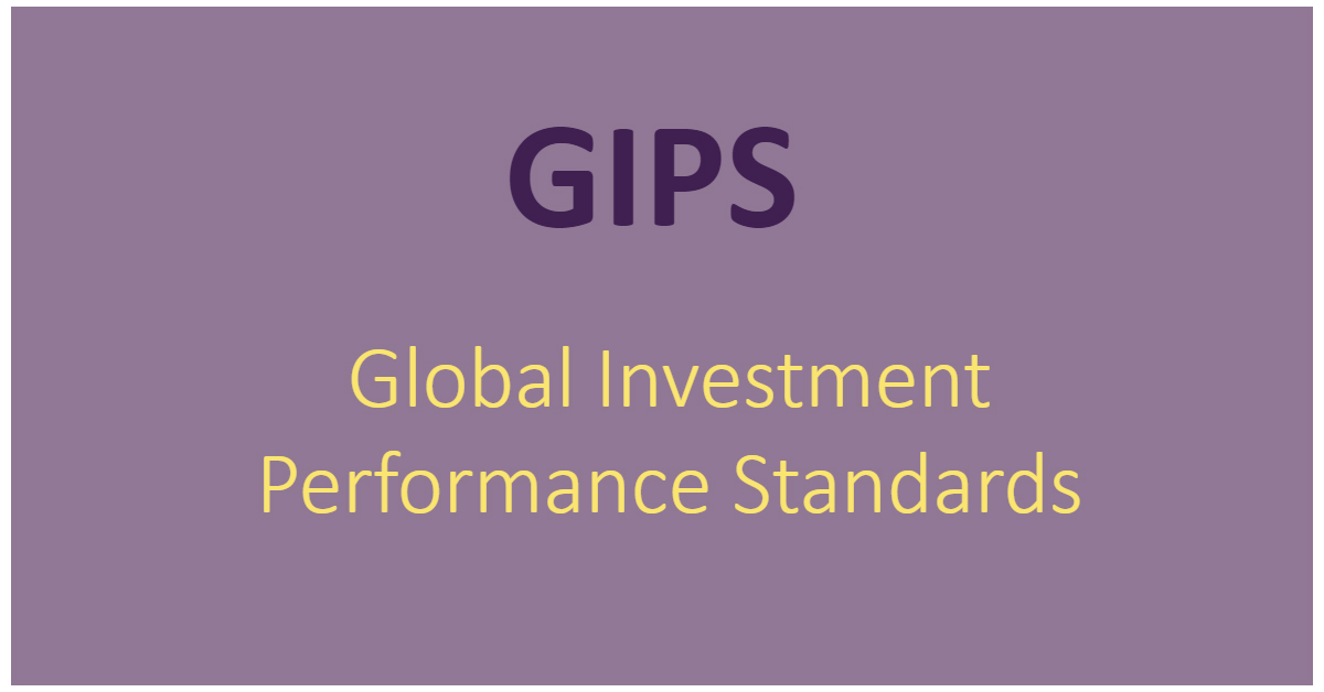 Level 1 CFA Exam: GIPS = Global Investment Performance Standards