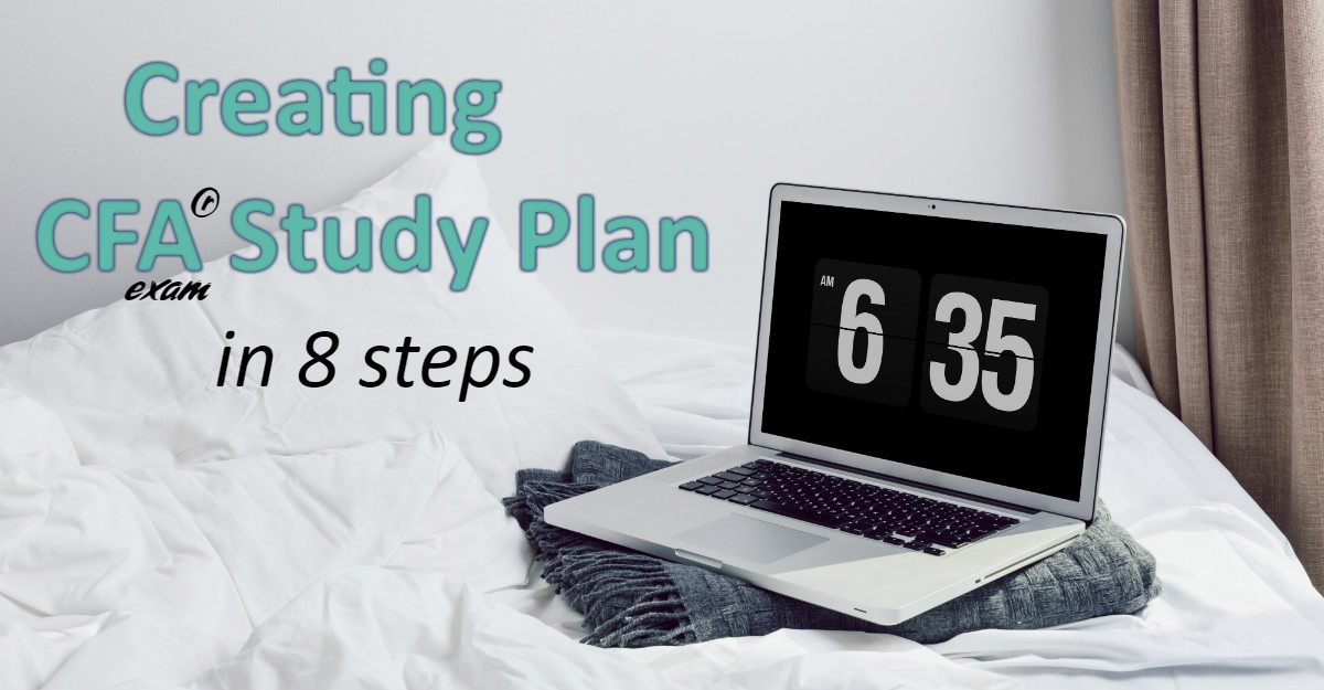 Creating CFA Exam Study Plan in 8 Steps