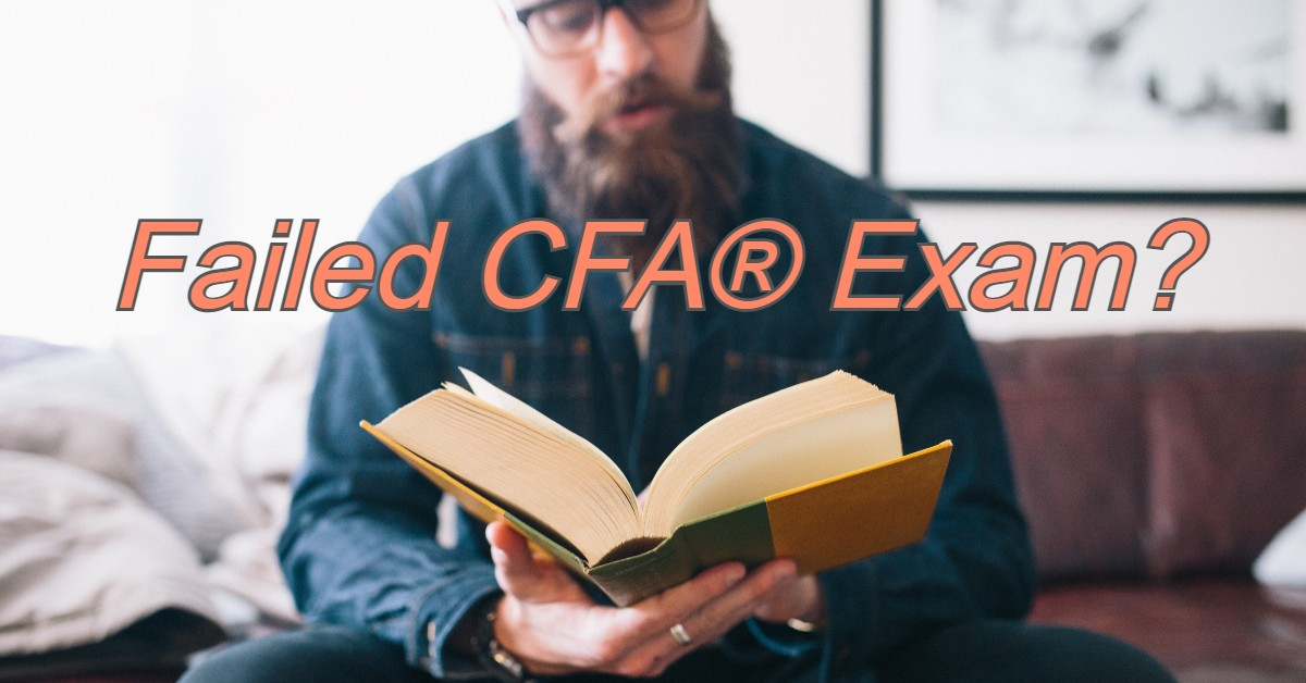 I Failed My CFA Exam, What to DO?