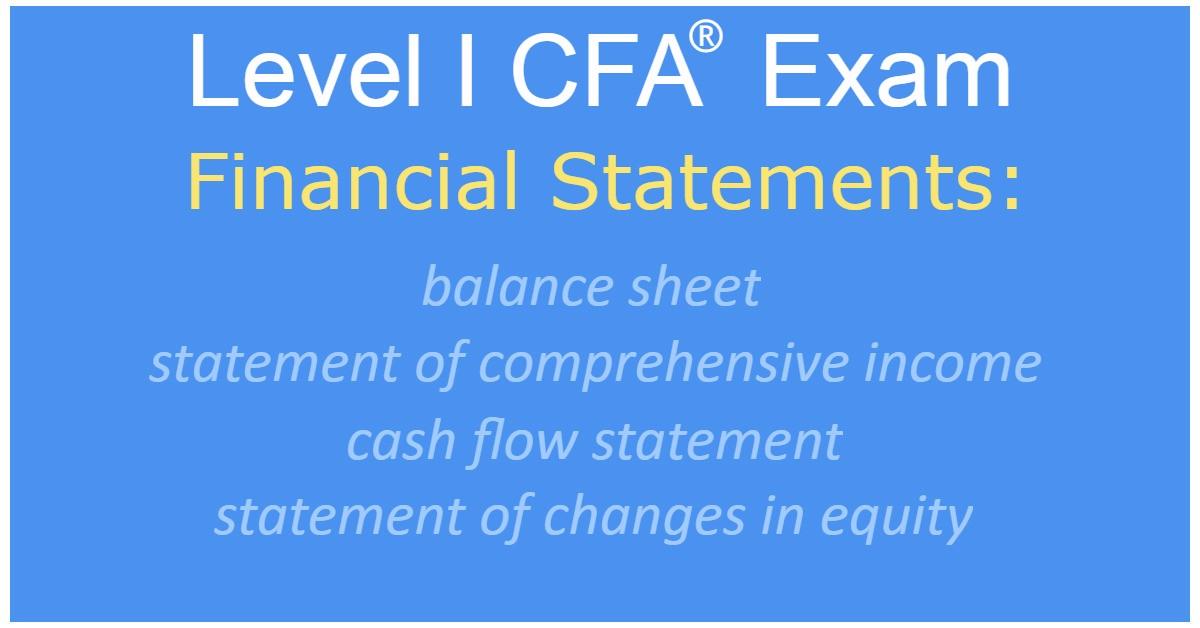 Level 1 CFA Exam: 4 Main Financial Statements