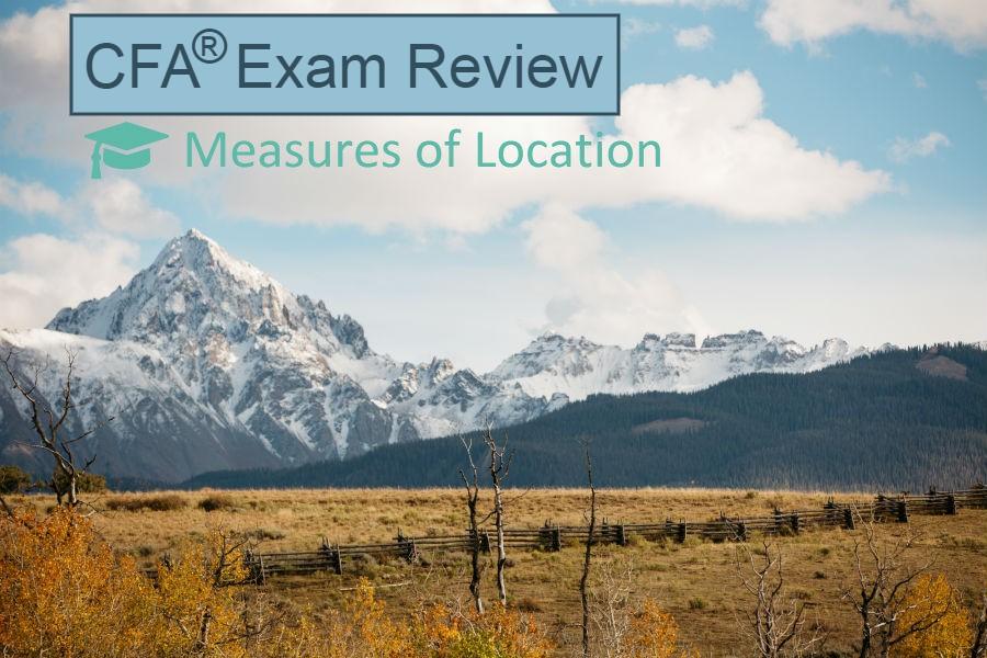 measures of location - percentile - level 1 CFA Exam Review